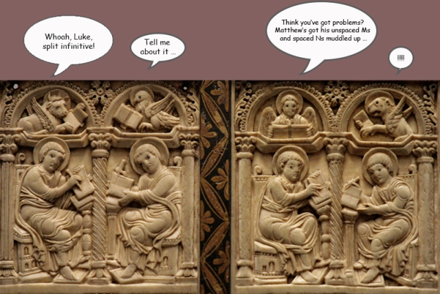 Some authorities suggest that the beasts accompanying the Four Evangelists are in fact their copy-editors.